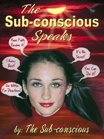 Sub-conscious Speaks, The Sub-conscious