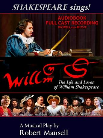 Willm-S: The Life and Loves of William Shakespeare, Robert Mansell