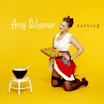 Cutting, Amy Schumer