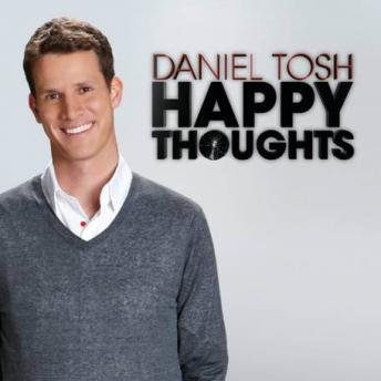 Download Happy Thoughts by Daniel Tosh