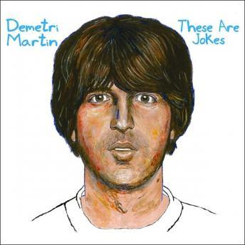 These Are Jokes, Demetri Martin