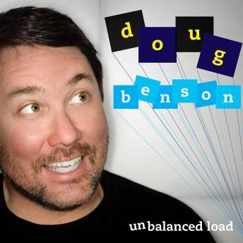 Unbalanced Load, Doug Benson
