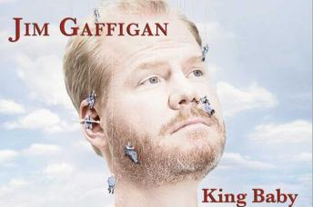 King Baby, Jim Gaffigan