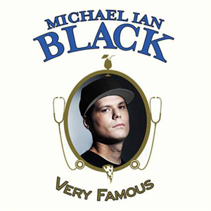 Very Famous, Michael Ian Black