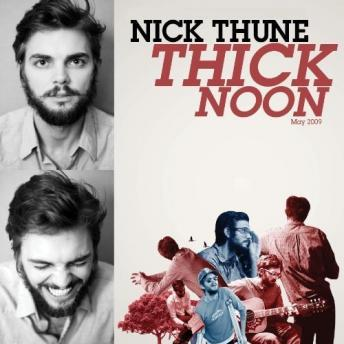 Thick Noon, Nick Thune