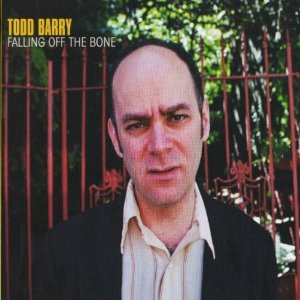Falling Off The Bone, Todd Barry