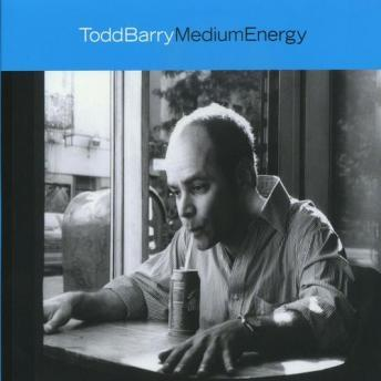 Medium Energy, Todd Barry
