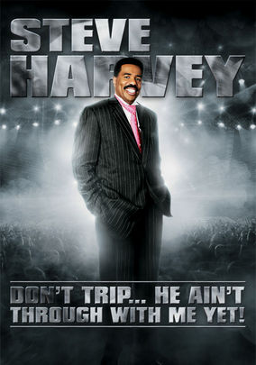 Don't Trip...He Aint Through With Me Yet, Rickey Smiley, Steve Harvey