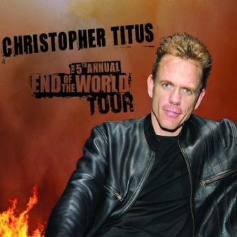 5th Annual End of the World Tour, Christopher Titus