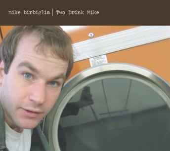 Download Two Drink Mike by Mike Birbiglia