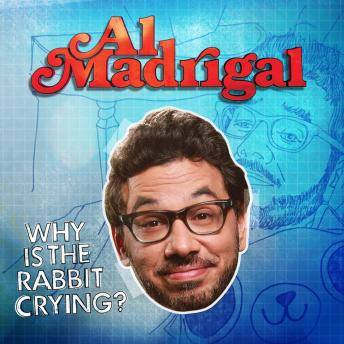 Download Why is the Rabbit Crying? by Al Madrigal