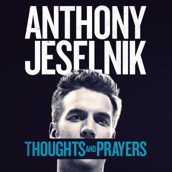 Thoughts And Prayers, Anthony Jeselnik