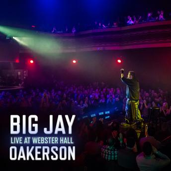 Live At Webster Hall, Big Jay Oakerson