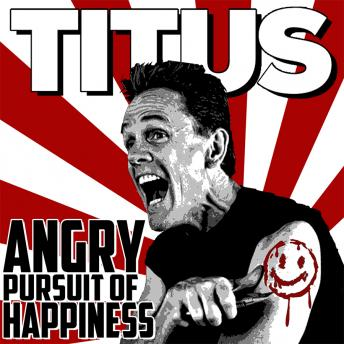 Download Angry Pursuit of Happiness by Christopher Titus