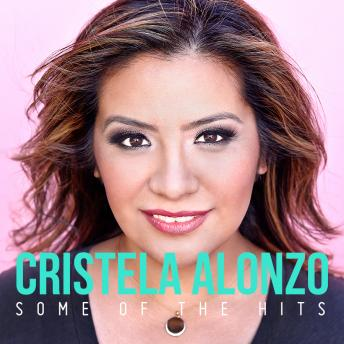 Some Of The Hits, Cristela Alonzo