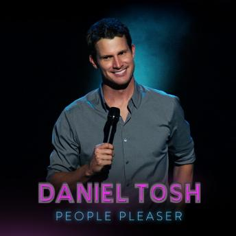 People Pleaser, Daniel Tosh