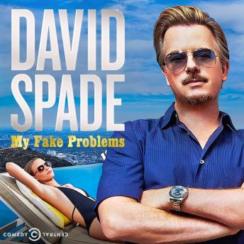 Download My Fake Problems by David Spade