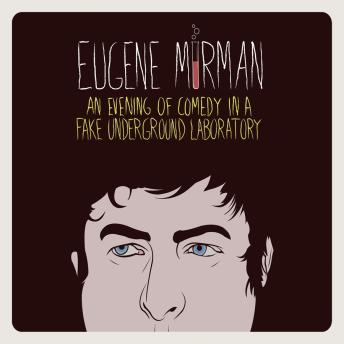 Evening Of Comedy In A Fake Underground Laboratory, Eugene Mirman