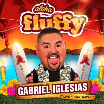 Download Aloha Fluffy by Gabriel Iglesias