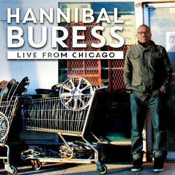 Live From Chicago, Hannibal Burress