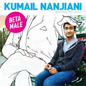 Beta Male, Kumail Nanjiani