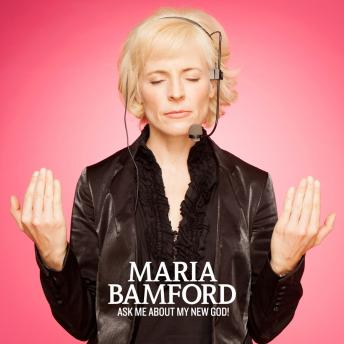 Ask Me About My New God!, Maria Bamford