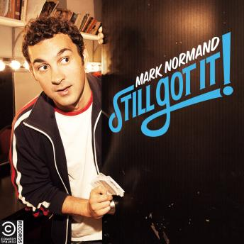 Still Got It, Mark Normand