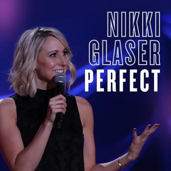 Perfect, Nikki Glaser