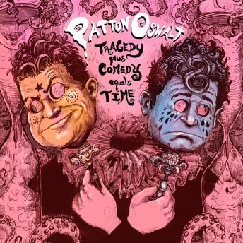 Download Tragedy + Comedy = Time by Patton Oswalt