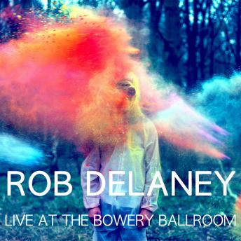 Live At The Bowery Ballroom, Rob Delaney