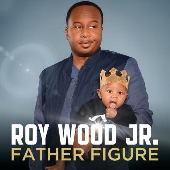 Father Figure, Roy Wood Jr.