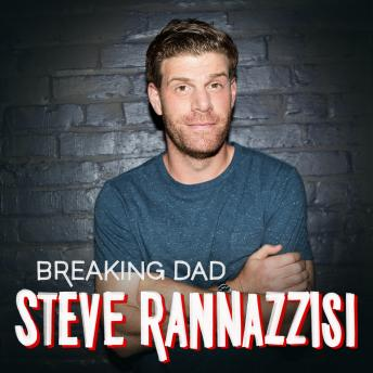 Download Breaking Dad by Steve Rannazzisi