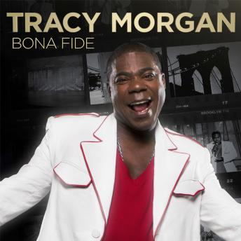 Bona Fide, Tracy Morgan