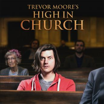 High In Church, Trevor Moore
