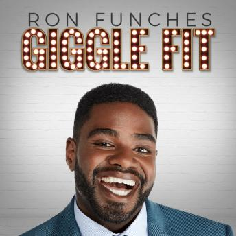 Giggle Fit, Audio book by Ron Funches