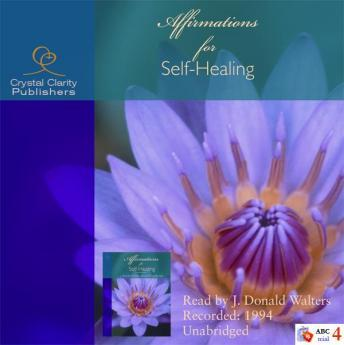 Affirmations for Self-Healing, J. Donald Walters