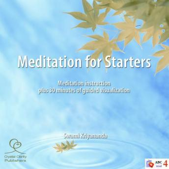 Meditation for Starters, J. Donald Walters