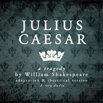 Julius Caesar: Dramatised Version of William Shakespeare's Masterpieces, William Shakespeare