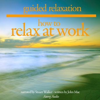 How to Relax at Work, John Mac