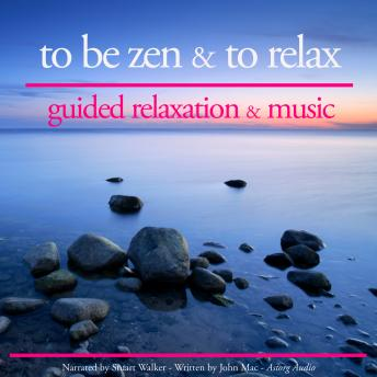 To be Zen and to Relax: Guided Relaxation & Music