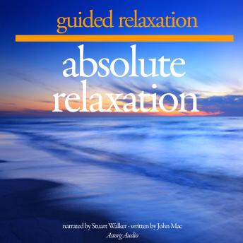 Guided Relaxation: Absolute Relaxation, John Mac