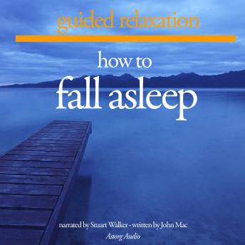 Guided Relaxation: How to Fall Asleep, John Mac