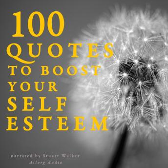 100 Quotes to Boost your Self-Esteem, Various Authors