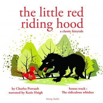 Little Red Riding Hood; The Ridiculous Wishes