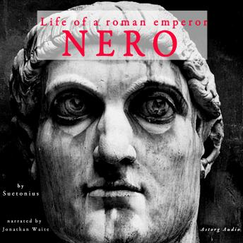 Nero, life of a roman emperor, Suetonius