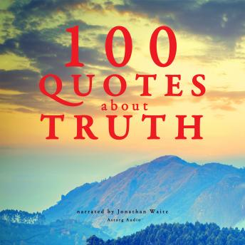Download 100 quotes about truth by Various Authors