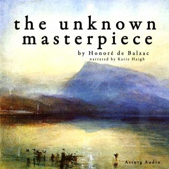 Unknown masterpiece, a short story by Balzac, Honore de Balzac