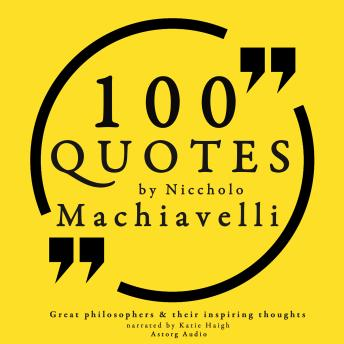 Download 100 quotes by Niccholo Macchiavelli, from