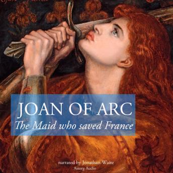 Story of Joan of Arc, the Maid who saved France, Anonymous
