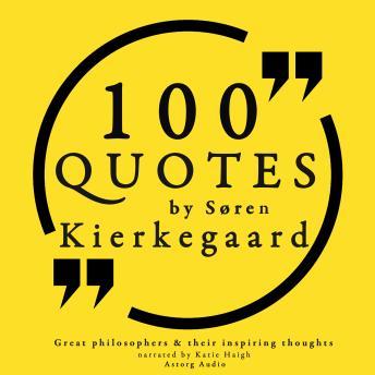 100 quotes by Soren Kierkegaard